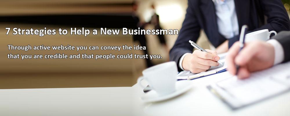 7 Strategies to Help a New Businessman